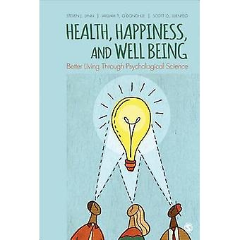 Health - Happiness - and Well Being - Better Living Through Psychologi
