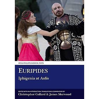 Euripides - Iphigenia at Aulis - Volume 1 - Introduction - Text and Tran