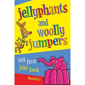 Jellyphants and Woolly Jumpers - My First Joke Book (Unabridged) by Am
