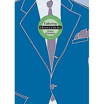 Obsessions - Tailoring by Simon Crompton - 9781784880972 Book