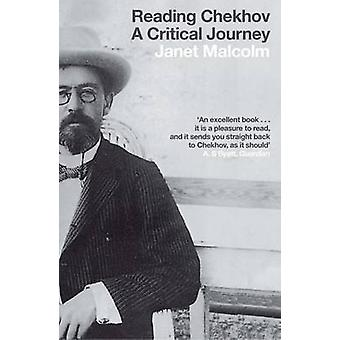 Reading Chekhov - A Critical Journey by Janet Malcolm - 9781847085368