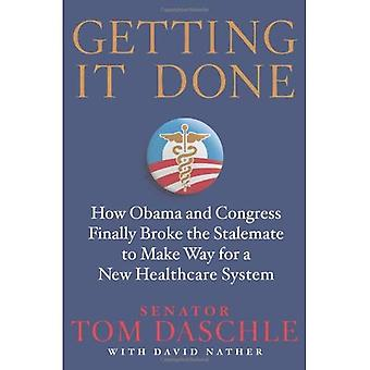 Getting It Done: How Obama and Congress Finally Broke the Stalemate to Make Way for Health Care Reform