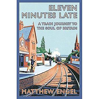 Elva minuter för sent: En tågresa till själen i Storbritannien