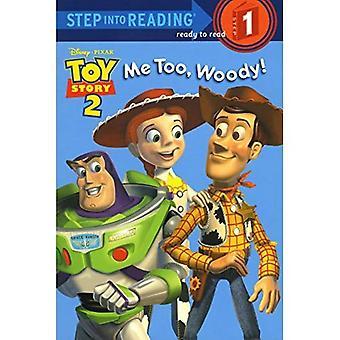 Me ook Woody! (Stap in lezen - niveau 1 - Paperback)
