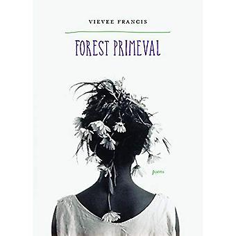 Forest Primeval: Poems