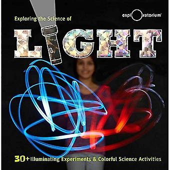 Exploring the Science of Light: 40+ Eye-Opening Investigations