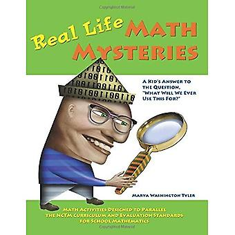 Real Life Math Mysteries: A Kids' Answer to the Question,  What Will We Ever Use This For?