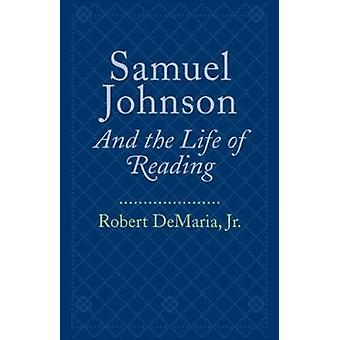 Samuel Johnson and the Life of Reading by Robert DeMaria - 9780801892