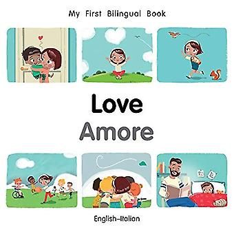 Min första tvåspråkiga bok-kärlek (engelska-italienska) (min första tvåspråkiga bok) [styrelse bok]