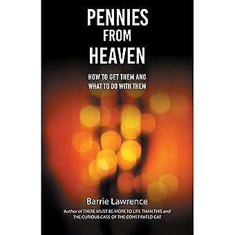 Pennies from Heaven: How To Get Them and What To Do With Them
