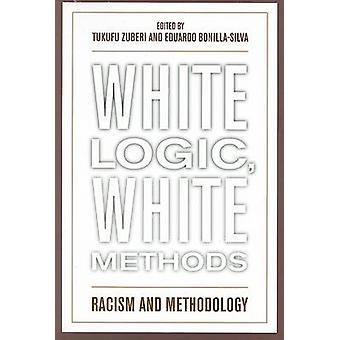 Branco lógica - métodos brancos - racismo e metodologia por Tukufu Zuberi