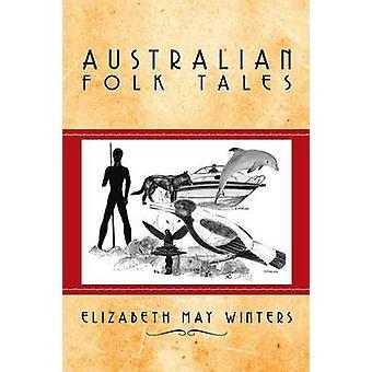 Australian Folk Tales by Winters & Elizabeth May