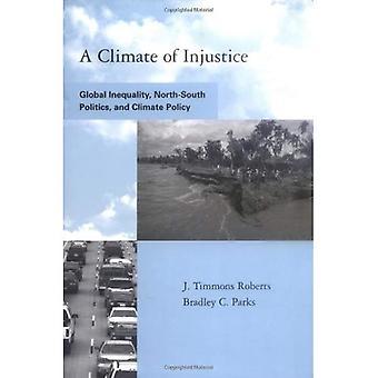 Un clima de injusticia: desigualdad Global, política de norte a sur y política climática (acuerdo ambiental Global: estrategias para la sostenibilidad institucional y... Sostenibilidad y la innovación institucional)
