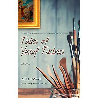 Tales of Yusuf Tadrus - A Novel by Adel Esmat - 9789774168604 Book