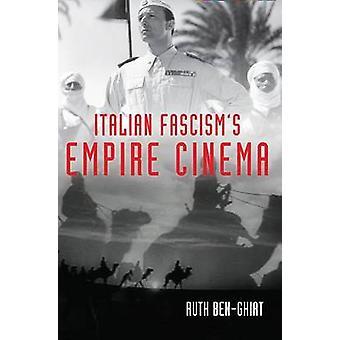 Italienische Faschismen Empire Cinema von BenGhiat & Ruth