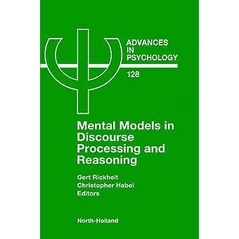Mental Models in Discourse Processing and Reasoning by Rickheit & G.