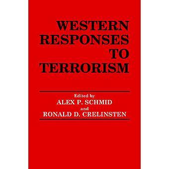 Western Responses to Terrorism by Schmid & Alex P.