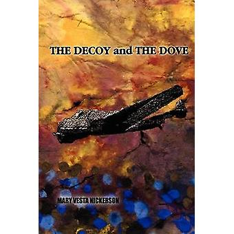 The Decoy and the Dove by Nickerson & Mary Vesta