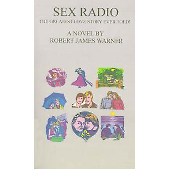 Sex Radio by Warner & Robert James