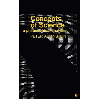 Concepts of Science A Philosophical Analysis by Achinstein & Peter