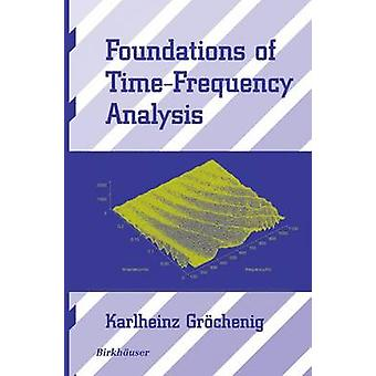 Foundations of TimeFrequency Analysis by Grchenig & Karlheinz