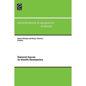 Current Issues in Health Economics by Slottje & Daniel