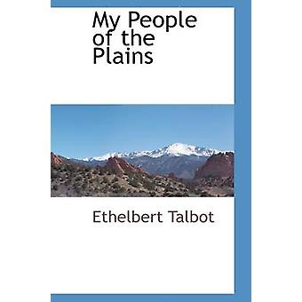 My People of the Plains by Talbot & Ethelbert