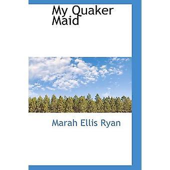 My Quaker Maid by Ryan & Marah Ellis