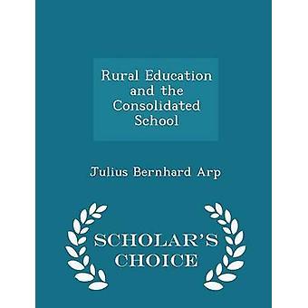 التعليم في المناطق الريفية وعلماء المدرسة الموحدة الطبعة خيار برنارد Arp يوليوس آند
