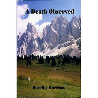 A Death Observed by Harrison & Dorothy