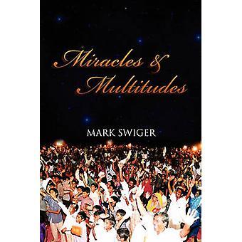 Wonderen en menigten geheimen van de oogst EndTime door Swiger & Mark