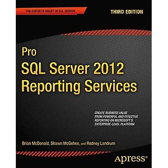 Pro SQL Server 2012 Reporting Services by McDonald & Brian
