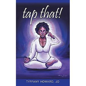 Tap That by Howard Jd & Tyffany