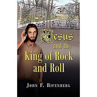 Jésus et le roi du Rock and Roll par Rifenberg & John F.
