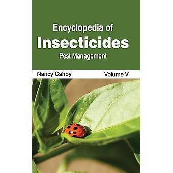 Enzyklopädie der Insektizide Volumen V Schädlingsbekämpfung durch Cahoy & Nancy