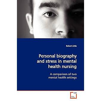 Personal biography and stress in mental health  nursing by Little & Robert