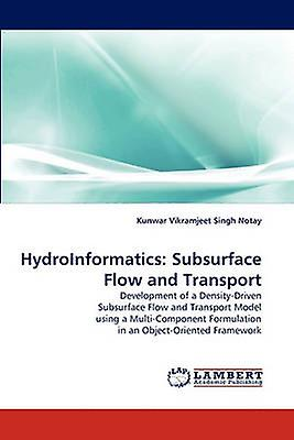 Hydroinformatics Subsurface FFaible and Transport by Notay & Kunwar Vikramjeet Singh