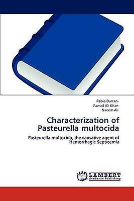 Characterization of Pasteurella Multocida by Durrani & Rabia
