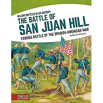 The Battle of San Juan Hill - Famous Battle of the Spanish-American Wa