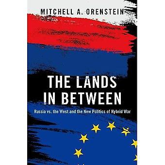 Les terres entre les deux: la Russie contre l'Occident et la nouvelle politique de la guerre hybride