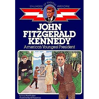 John F. Kennedy - America's Youngest President by Lucy Post Frisbee -