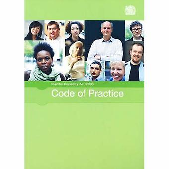 Mental Capacity Act 2005 Code of Practice - 2007 (final ed) by Great B