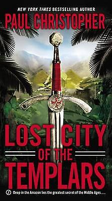 Lost City of the Templars by Paul Christopher - 9780451238917 Book