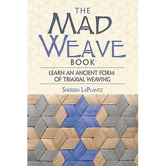 Mad Weave Book - Learn an Ancient Form of Triaxial Weaving by Shereen