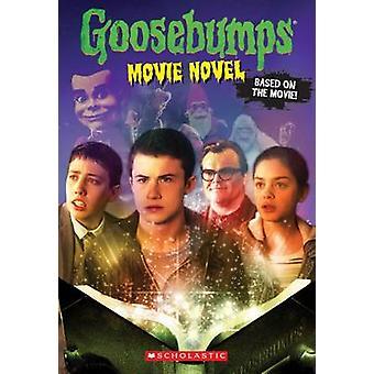 Goosebumps the Movie - The Movie Novel by R L Stine - Scholastic - 978
