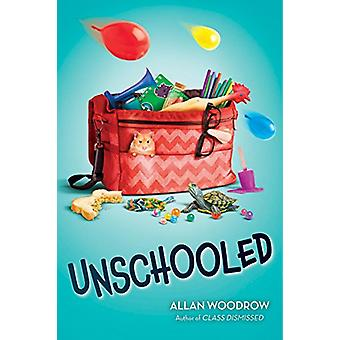 Unschooled by Allan Woodrow - 9781338116885 Book