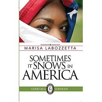 Sometimes it Snows in America by Marisa Labozzetta - 9781550716092 Bo