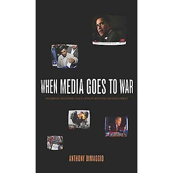 When Media Goes to War - Hegemonic Discourse - Public Opinion - and th