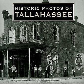 Historic Photos of Tallahassee by Andrew N Edel - 9781596523241 Book