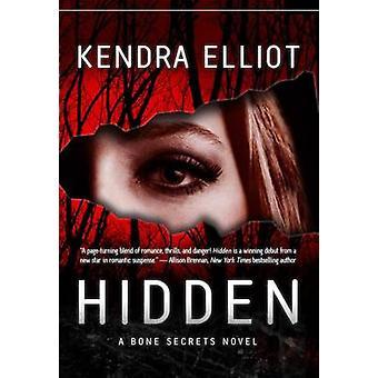 Hidden by Kendra Elliot - 9781612183886 Book
